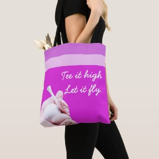 Tee it high. Let it fly. Tote Bag