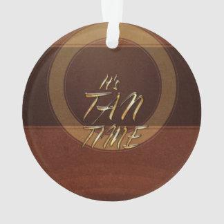 TEE It's Tan Time Ornament