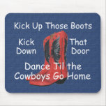 TEE Kick Up Those Boots Mouse Pad