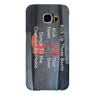 TEE Kick Up Those Boots Samsung Galaxy S6 Case
