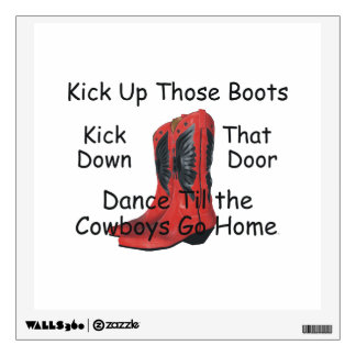TEE Kick Up Those Boots Wall Decal
