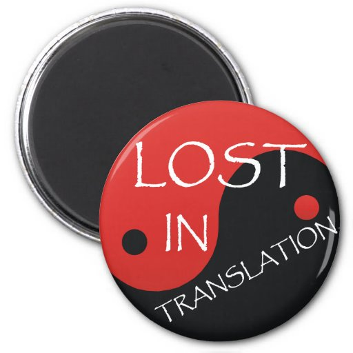 TEE Lost in Translation 2 Inch Round Magnet