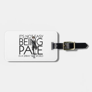 TEE Not Easy Being Pale Luggage Tag
