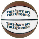 TEE Not My First Rodeo Basketball