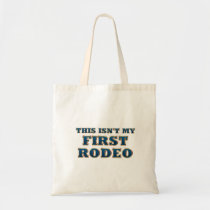 TEE Not My First Rodeo Tote Bag