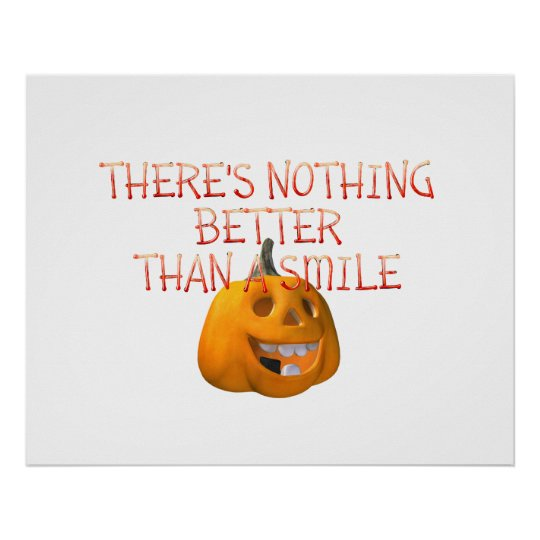 TEE Nothing Better Than a Smile Poster
