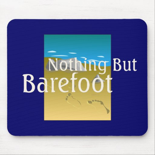 TEE Nothing But Barefoot Mouse Pad