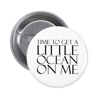 TEE Ocean On Me Pinback Button