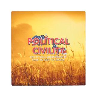 TEE Political Civility Metal Print