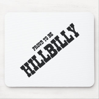 TEE Proud to be Hillbilly Mouse Pad