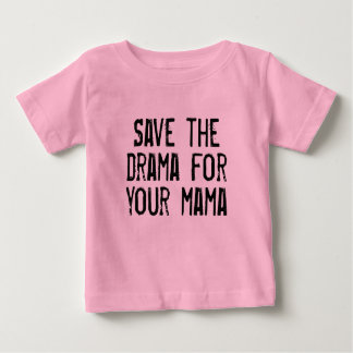 Tee Save the Drama for Your Mama