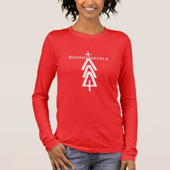Tee  Shirt Buono Natale  Italian Merry Christmas by creativeconceptss at Zazzle