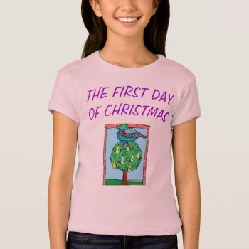 Tee Shirt First Day Of Christmas by CREATIVEforKIDS at Zazzle