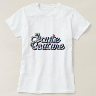 "Tee-shirt 'Haute couture "" T-Shirt"