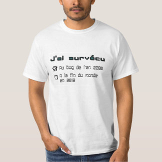 """Tee-shirt """"I survived at the end of the world """" T-Shirt"""