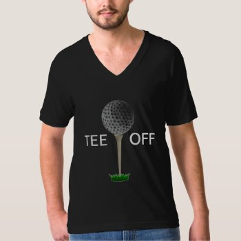 Tee Shirt Mens Golf Tee - Tee Off by creativeconceptss at Zazzle