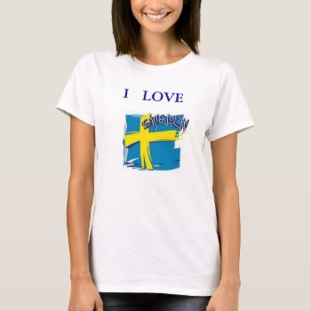 Tee Shirt Sweden Flag  Blue And Yellow I Love by creativeconceptss at Zazzle