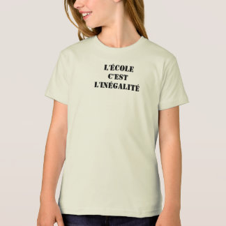 "tee-shirt ""the school it is the inequality "" T-Shirt"