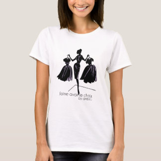 tee-shirt woman to have the choice design by ambi. T-Shirt