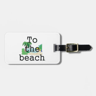 TEE To The Beach Luggage Tag