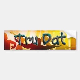 TEE Tru Dat Bumper Sticker