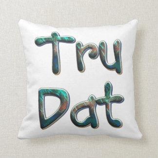 TEE Tru Dat Throw Pillow