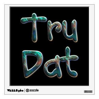 TEE Tru Dat Wall Sticker