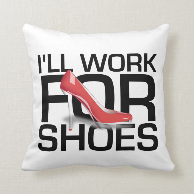 TEE Work for Shoes Throw Pillows