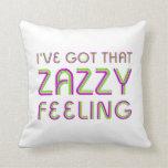 TEE Zazzy Feeling Pillow