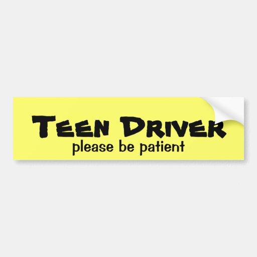 Teen Driver Be Patient Bumper Sticker Car Bumper Sticker