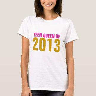 Teen Queen of 2013 T-Shirt