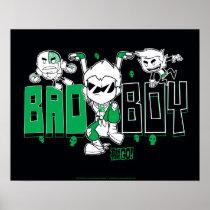 "Teen Titans Go! | ""Bad Boy"" Robin, Cyborg, & BB Poster"