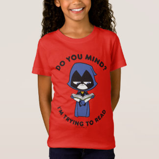 """Teen Titans Go!   Raven """"I'm Trying To Read"""" T-Shirt"""