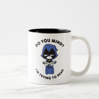 "Teen Titans Go! | Raven ""I'm Trying To Read"" Two-Tone Coffee Mug"