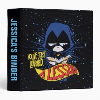 "Teen Titans Go! | Raven ""Learned A Lesson"" Binder"