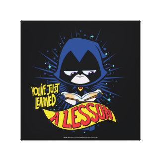 "Teen Titans Go! | Raven ""Learned A Lesson"" Canvas Print"