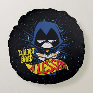 "Teen Titans Go! | Raven ""Learned A Lesson"" Round Pillow"