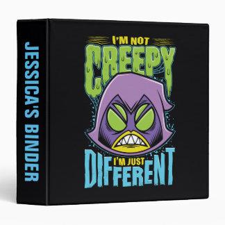 "Teen Titans Go!   Raven ""Not Creepy I'm Different"" Binder"