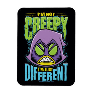 "Teen Titans Go!   Raven ""Not Creepy I'm Different"" Magnet"