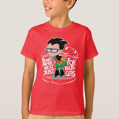 Teen Titans Go  Robin Booty Scooty Buns T_Shirt