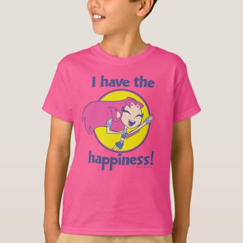 Teen Titans Go  Starfire I Have The Happiness T_Shirt