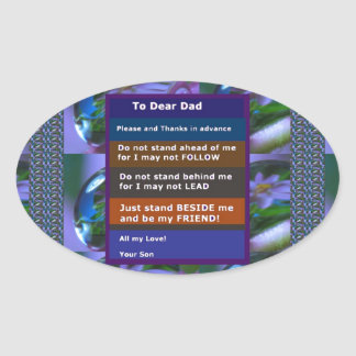 TEEN  to DAD: FUNNY SERIOUS inspiration LOWPRICE Oval Sticker
