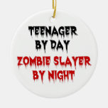 Teenager by Day Zombie Slayer by Night Christmas Tree Ornaments