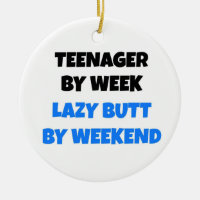 Teenager by Week Lazy Butt by Weekend Double-Sided Ceramic Round Christmas Ornament