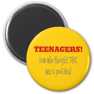 Teenagers HMPF Magnet