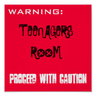 TEENAGERS ROOM PROCEED WITH CAUTION POSTER