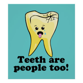 Teeth are people too! poster