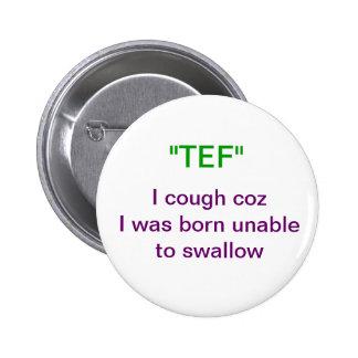 """""""TEF"""" toso el coz que no podía nacido tragar Pin Redondo De 2 Pulgadas"""