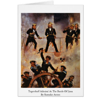 Tegetthoff Admiral At The Battle Of Lissa Greeting Card