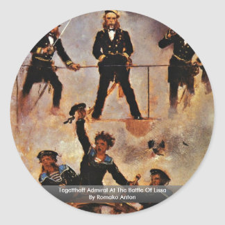 Tegetthoff Admiral At The Battle Of Lissa Classic Round Sticker